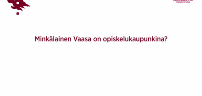 <center>Video – Oikeustieteellinen koulutus Vaasassa</CENTERz