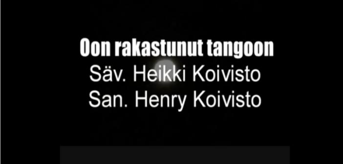<center>Heikki ja Henry Koivisto – Oon rakastunut tangoon</center>